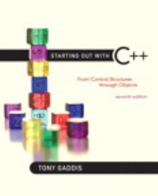Starting Out with C++: From Control Structures Through Objects [With Access Code] 9780132774178