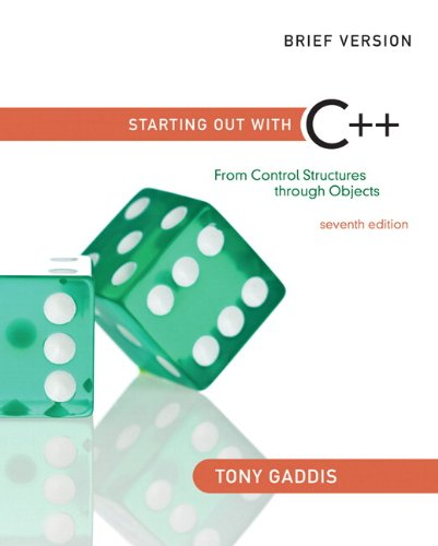 Starting Out with C++: Brief Version: From Control Structures Through Objects [With Access Code] 9780132772891