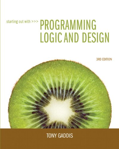 Starting Out with Programming Logic & Design [With CDROM] 9780132805452