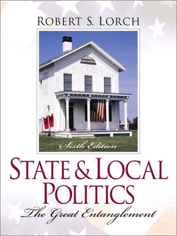 State and Local Politics: The Great Entanglement 9780130260062