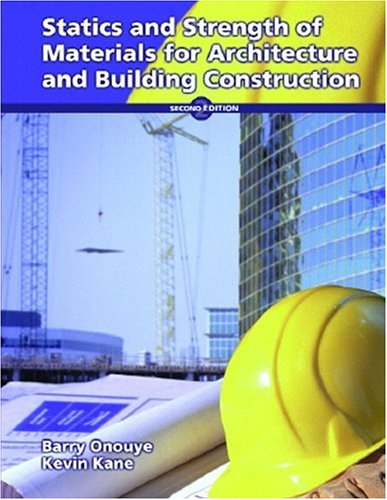 Statics and Strength of Materials for Architecture and Building Construction 9780130549709