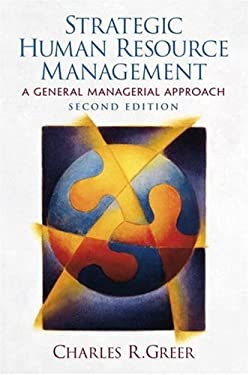 Strategic Human Resource Management: A General Managerial Approach 9780130279507