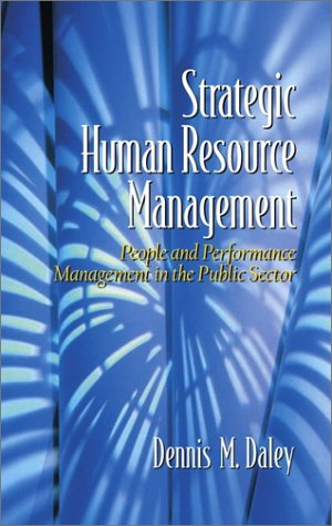 Strategic Human Resource Management: People and Performance Management in the Public Sector 9780130282606