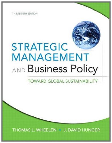 Strategic Management and Business Policy: Toward Global Sustainability 9780132153225