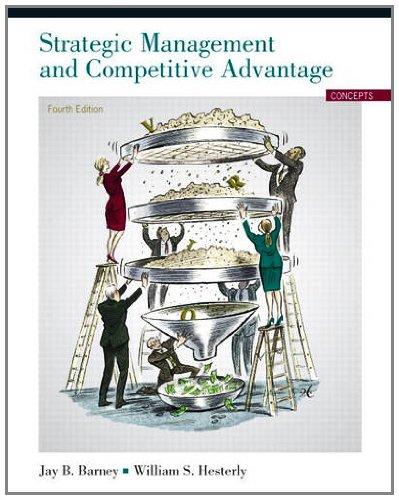 Strategic Management and Competitive Advantage: Concepts 9780132546348