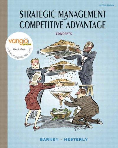 Strategic Management and Competitive Advantage: Concepts 9780136135203