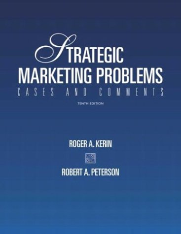 Strategic Marketing Problems: Cases and Comments 9780131421844