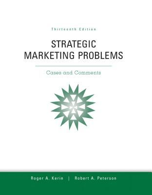Strategic marketing problems by roger a kerin robert peterson strategic marketing problems by roger a kerin robert peterson 9780132747257 reviews description and more betterworldbooks fandeluxe Choice Image