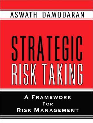 Strategic Risk Taking: A Framework for Risk Management (Paperback) 9780137043774
