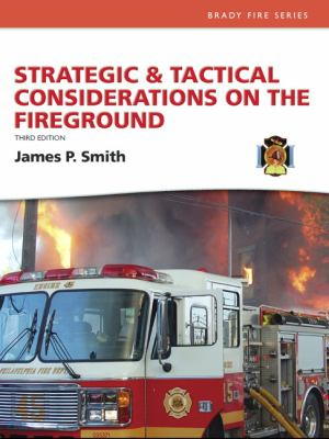 Strategic and Tactical Considerations on the Fireground 9780132158817