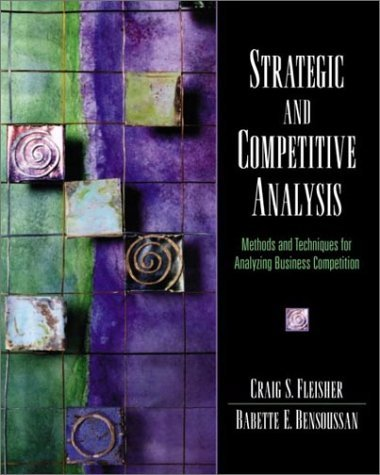 Strategic and Competitive Analysis: Methods and Techniques for Analyzing Business Competition 9780130888525
