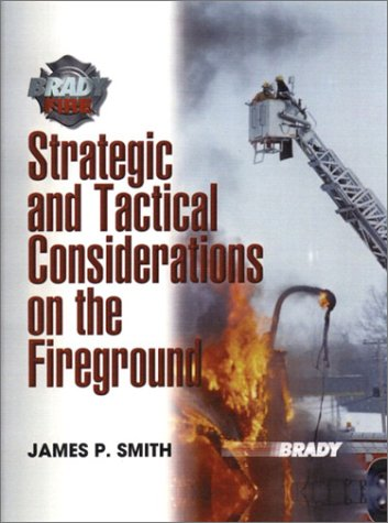 Strategic and Tactical Considerations on the Fireground 9780130614513