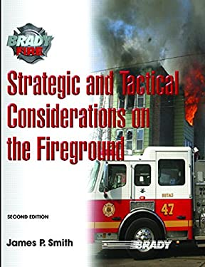 Strategic and Tactical Considerations on the Fireground 9780132229012