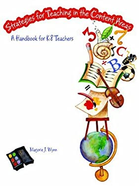 Strategies for Teaching in the Content Areas: A Handbook for K-8 Teachers 9780131599703