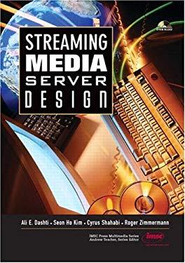 Streaming Media Server Design [With CDROM] 9780130670380