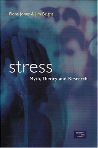 Stress: Myth, Research and Theory 9780130411891