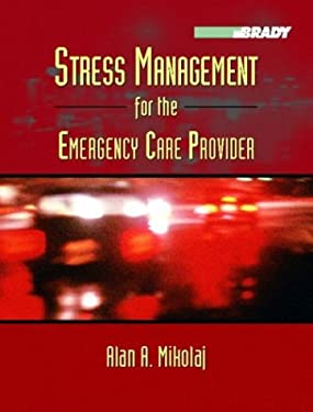 Stress Management for the Emergency Care Provider 9780130096869
