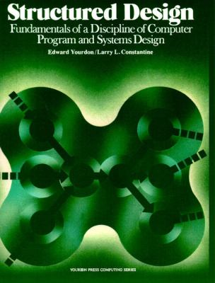 Structured Design: Fundamentals of a Discipline of Computer Program and Systems Design 9780138544713