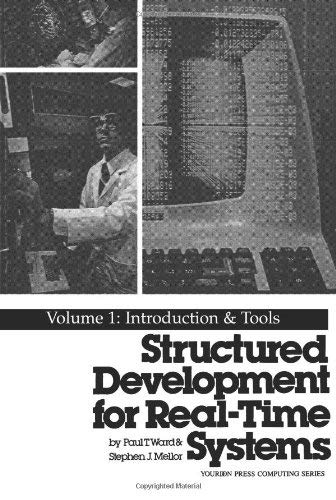Structured Development for Real-Time Systems: Vol. I: Introduction and Tools 9780138547875