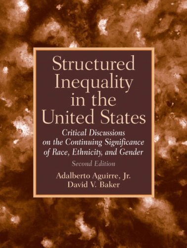 Structured Inequality in the United States: Critical Discussions on the Continuing Significance of Race, Ethnicity, and Gender 9780132256827