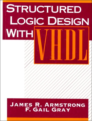 Structured Logic Design with VHDL 9780138552060