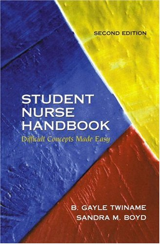 Student Nurse Handbook: Difficult Concepts Made Easy 9780130417121