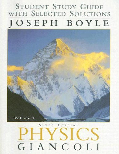 Student Study Guide with Selected Solutions, Volume 1: Physics 9780130352392