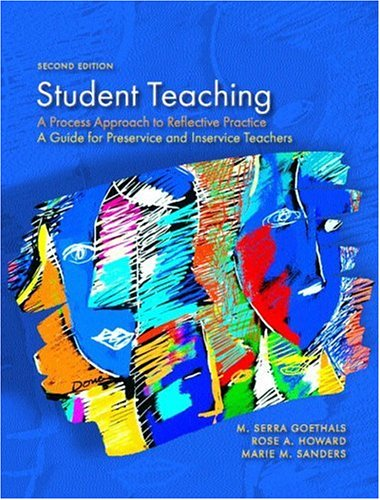 Student Teaching: A Process Approach to Reflective Practice 9780130987440