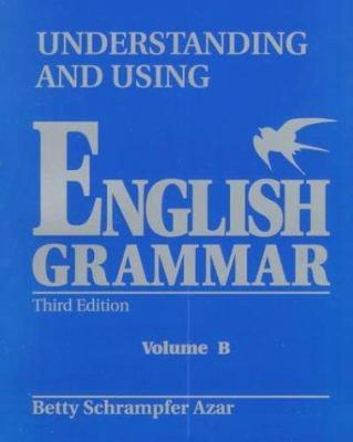 Student Text, Volume B, Understanding and Using English Grammar (Blue) 9780139587528