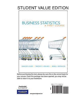 Business Statistics: A First Course, Student Value Edition 9780136094012