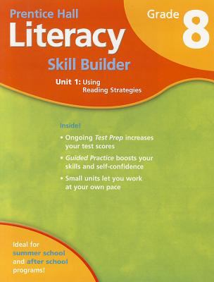Student Workbook for Literacy Skill Builder Grade 8 Unit 1 Using Reading Strategies 9780132007085