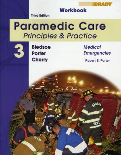 Student Workbook for Paramedic Care: Principles & Practice, Volume 3, Medical Emergencies 9780135150726