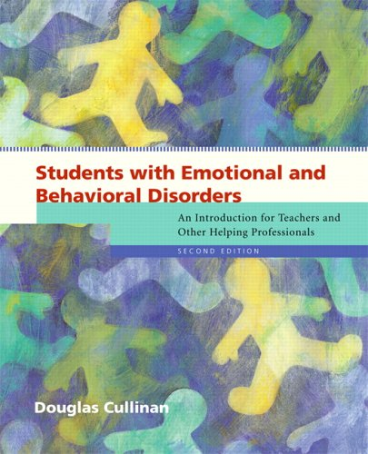 Students with Emotional and Behavioral Disorders: An Introduction for Teachers and Other Helping Professionals 9780131181823