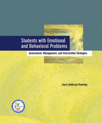 Students with Emotional and Behavioral Problems: Assessment, Management, and Intervention Strategies 9780130394767