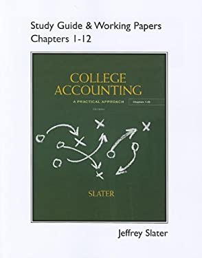 Study Guide & Working Papers for College Accounting Chapters 1-12 9780132772150
