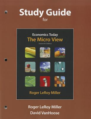 Study Guide for Economics Today: The Micro View 9780132554503