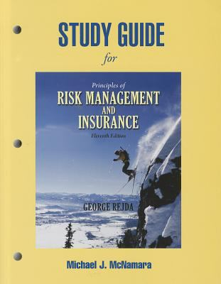 Study Guide for Principles of Risk Management and Insurance 9780136117940