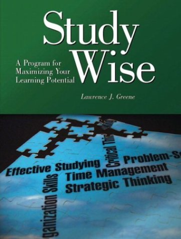 Study Wise: A Program for Maximizing Your Learning Potential 9780131115217