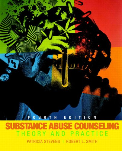Substance Abuse Counseling by Patricia Stevens, Robert L. Smith ...