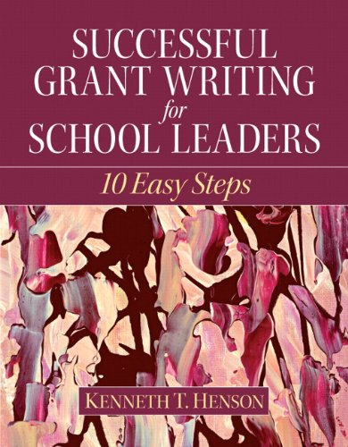 Successful Grant Writing for School Leaders: 10 Easy Steps 9780137072729