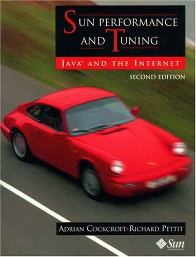 Sun Performance and Tuning: Java and the Internet 9780130952493