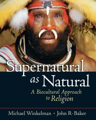Supernatural as Natural: A Biocultural Approach to Religion 9780131893030
