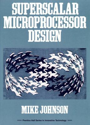 Superscalar Microprocessors Design 9780138756345