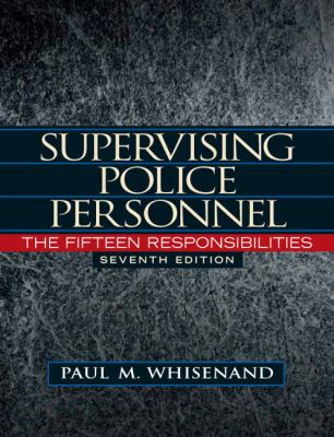 Supervising Police Personnel: The Fifteen Responsibilities 9780132457583