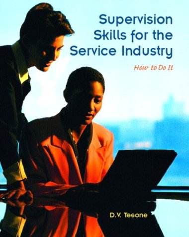 Supervision Skills for the Service Industry: How to Do It 9780131100954