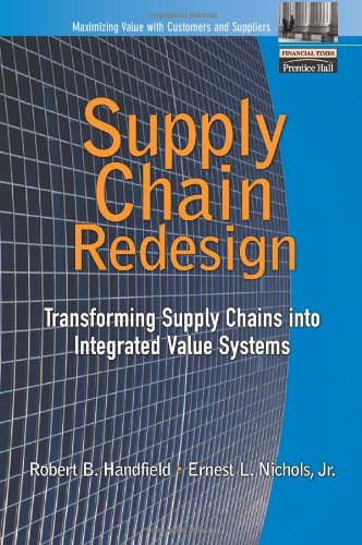 Supply Chain Redesign: Transforming Supply Chains Into Integrated Value Systems 9780130603128