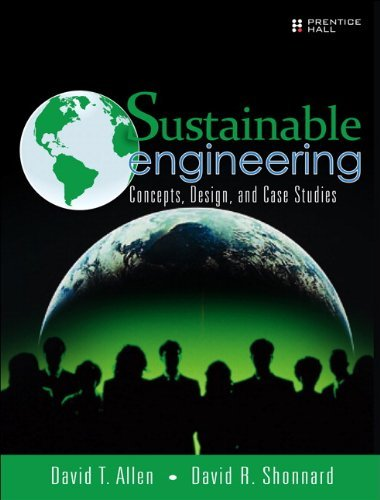 Sustainable Engineering: Concepts, Design and Case Studies 9780132756549