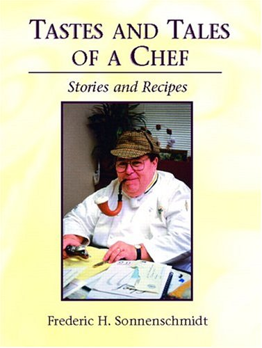 Tastes and Tales of a Chef: Stories and Recipes 9780131122253