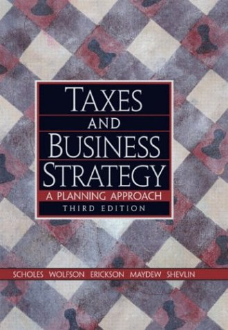 Taxes and Business Strategy: A Planning Approach 9780131465534
