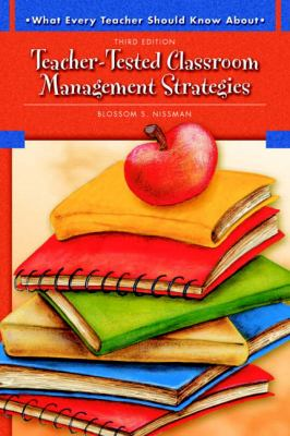 Teacher-Tested Classroom Management Strategies 9780137149155
